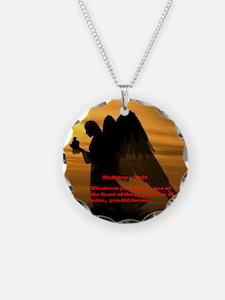Matthew 25:40 Necklace Circle Charm