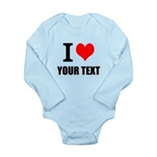 I Love Your Text Personalized Body Suit