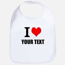 I Love Your Text Personalized Bib