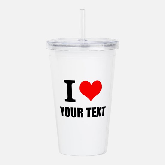 I Love Your Text Personalized Acrylic Double-wall