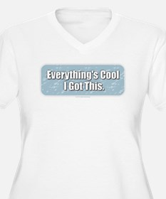Everythings Cool Plus Size T-Shirt