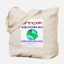 Stop Global Whining! Tote Bag