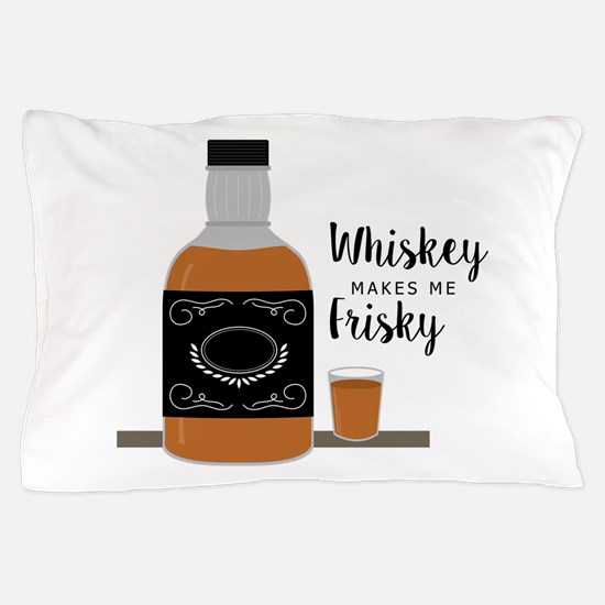 Frisky Whiskey Pillow Case