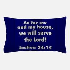 JOSHUA 24:15 Pillow Case