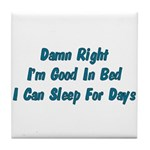 Good In Bed Tile Coaster