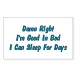 Good In Bed Rectangle Sticker
