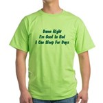 Good In Bed Green T-Shirt