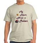 My Drinking Team Has a Curlin Light T-Shirt