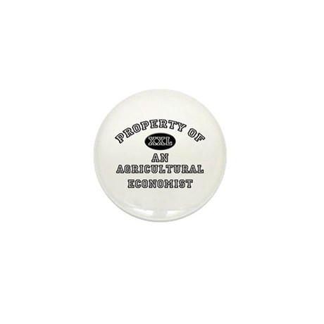Property of an Agricultural Economist Mini Button