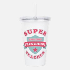 Super Preschool Teache Acrylic Double-wall Tumbler