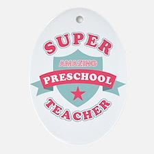 Super Preschool Teacher Oval Ornament