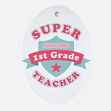 Super 1st Grade Teacher Oval Ornament