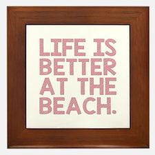 LIFE IS BETTER... Framed Tile