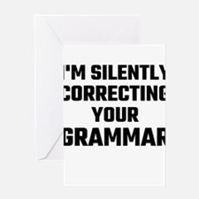 I'm Silently Correcting Your Gramma Greeting Cards