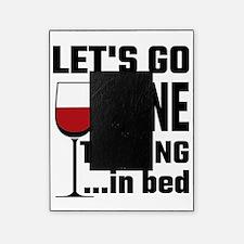 Let's Go Wine Tasting In Bed Picture Frame