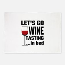 Let's Go Wine Tasting In Bed 5'x7'Area Rug