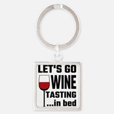 Let's Go Wine Tasting In Bed Keychains