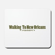 Walking To New Orleans Mousepad