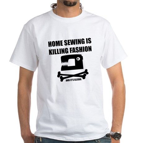 Home Sewing is Killing Fashion T-Shirt (White)