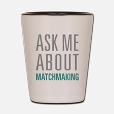 Matchmaking Shot Glass