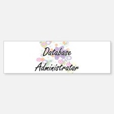 Database Administrator Artistic Job Bumper Bumper Bumper Sticker