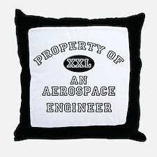 Property of an Aerospace Engineer Throw Pillow