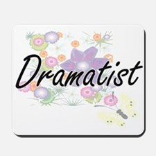 Dramatist Artistic Job Design with Flowe Mousepad