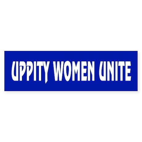 UPPITY WOMEN UNITE Bumper Sticker