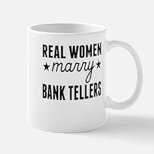 Real Women Marry Bank Tellers Mugs