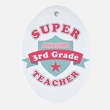 Super 3rd Grade Teacher Oval Ornament