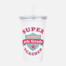 Super 5th Grade Teache Acrylic Double-wall Tumbler