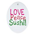 Love Peace Sushi Oval Ornament