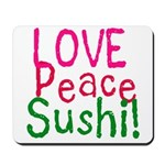 Love Peace Sushi Mousepad