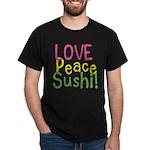 Love Peace Sushi Dark T-Shirt