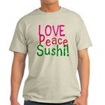 Love Peace Sushi Light T-Shirt