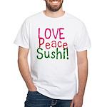Love Peace Sushi White T-Shirt