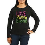 Love Peace Sushi Women's Long Sleeve Dark T-Shirt