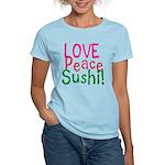 Love Peace Sushi Women's Light T-Shirt