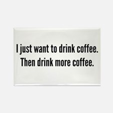 I just want to drink coffee . . . Magnets