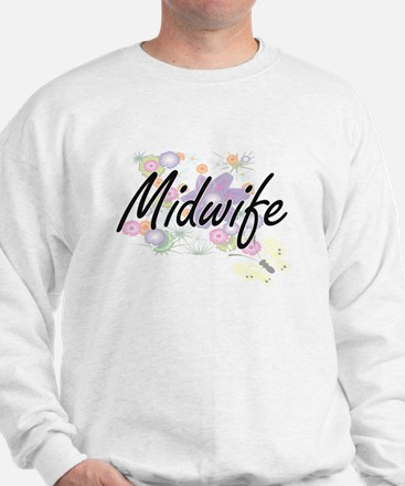 Midwife Artistic Job Design with Flower Sweatshirt