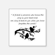 Friend Quote Song in my Heart Birds Sticker