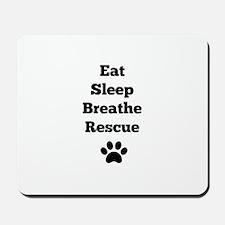 Eat Sleep Breathe Rescue Mousepad