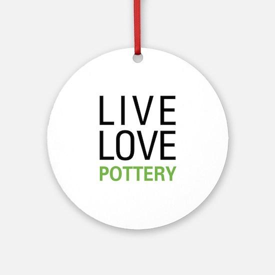 Live Love Pottery Ornament (Round)