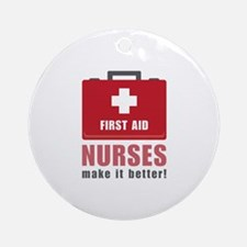 Nurses Make It Better Round Ornament