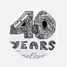 40 years together Button
