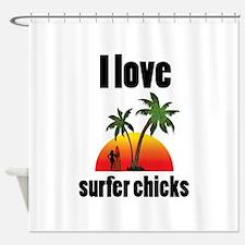 I Love Surfer Chicks Shower Curtain