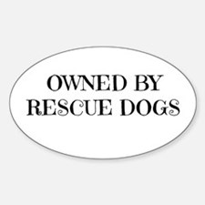 Owned by Rescue Dogs Decal