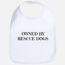 Owned by Rescue Dogs Bib