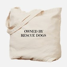 Owned by Rescue Dogs Tote Bag