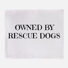Owned by Rescue Dogs Throw Blanket
